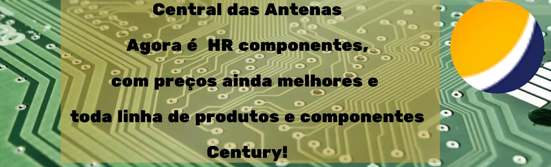 Central das Antenas é HR Componentes